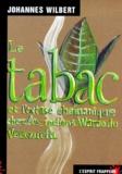 Johannes Wilbert - Le tabac et l'extase chamanique chez les Indiens Warao du Venezuela.
