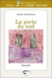 Johary Ravaloson - La porte du sud.