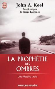 John-A Keel - La prophétie des ombres.