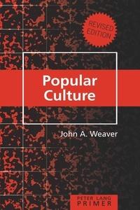 John a. Weaver - Popular Culture Primer - Revised Edition.