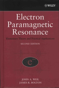 John-A Weil et James-R Bolton - Electron Paramagnetic Resonance - Elementary Theory and Practical Applications.