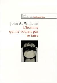 John-A Williams - L'homme qui ne voulait pas se taire.