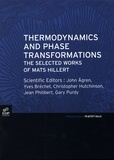 John Agren et Yves Bréchet - Thermodynamics and Phase Tranformations - The Selected Works of Mats Hillert, Edition en anglais.
