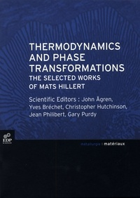 John Agren et Yves Bréchet - Thermodynamics and Phase Tranformations - The Selected Works of Mats Hillert, Edition en anglais.