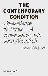 John Akomfrah et Johanne Løgstrup - The Contemporary Condition - Co-existence of Times – A conversation with John Akomfrah.