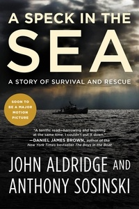 John Aldridge et Anthony Sosinski - A Speck in the Sea - A Story of Survival and Rescue.