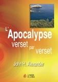 John Alexander - L'Apocalypse verset par verset.