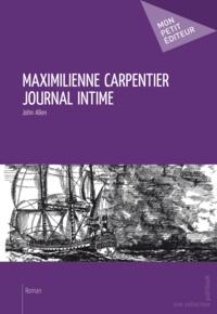 John Allen - Maximilienne Carpentier - Journal intime.