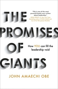 John Amaechi - The Promises of Giants - How YOU can fill the leadership void --THE SUNDAY TIMES HARDBACK NON-FICTION & BUSINESS BESTSELLER--.