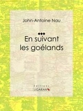 John-Antoine Nau et  Ligaran - En suivant les goélands.