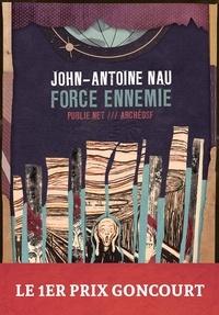 John-Antoine Nau et Philippe Ethuin - Force ennemie - publie.net & ArcheoSF vous proposent le premier prix Goncourt en numérique.