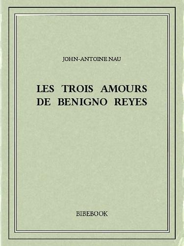 Les trois amours de Benigno Reyes