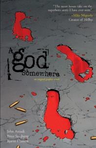 John Arcudi et Peter Snejbjerg - A god somewhere - Trop humain pour être un dieu.