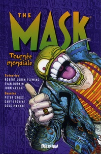 John Arcudi et Doug Mahnke - The Mask Intégrale Tome 3 : Tournée Mondiale.
