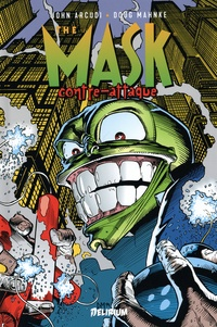 John Arcudi et Doug Mahnke - The Mask Intégrale volume 2 : The Mask contre-attaque.