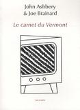 John Ashbery et Joe Brainard - Le carnet du Vermont.