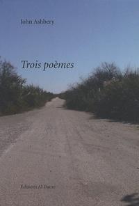 John Ashbery - Trois poèmes.