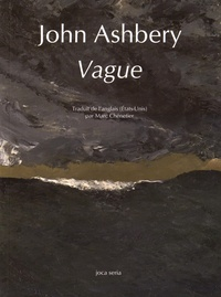 John Ashbery - Vague.