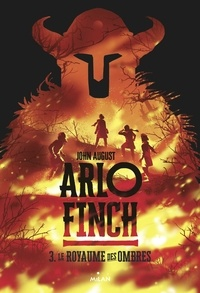 John August - Arlo Finch, Tome 03 - Le royaume des ombres.