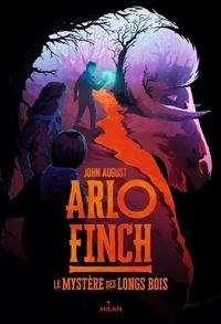 John August - Arlo Finch Tome 1 : Le mystère des Longs Bois.