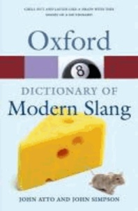 John Ayto et John Simpson - Oxford Dictionary of Modern Slang.