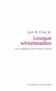 John B. Cobb et Henri Vaillant - Lexique whiteheadien - Les catégories de Procès et réalité.