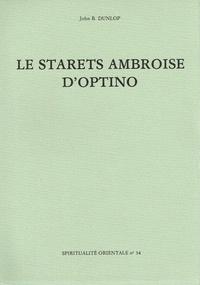 John-B Dunlop - Le Starets Ambroise d'Optino.