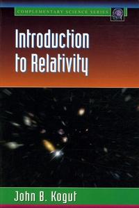 John-B Kogut - Introduction to Relativity.