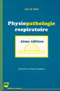 John-B West - PHYSIOPATHOLOGIE RESPIRATOIRE. - 2ème édition.