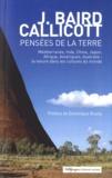 John Baird Callicott - Pensées de la terre - Méditerranée, Inde, Chine, Japon, Afrique, Amériques, Australie : la nature dans les cultures du monde.
