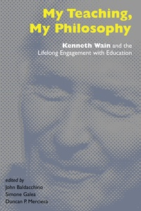John Baldacchino et Simone Galea - My Teaching, My Philosophy - Kenneth Wain and the Lifelong Engagement with Education.