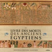 John Baldock - Le livre des morts des anciens Egyptiens - Nouvelle édition illustrée.