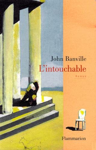 John Banville - L'intouchable.