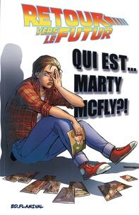 John Barber et Bob Gale - Retour vers le futur Tome 4 : Qui est... Marty McFly ?.