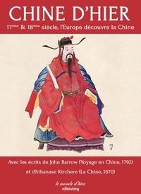 John Barrow et  Athanase Kirchere - Chine d'hier - 17ème et 18ème siècle, l'Europe découvre la Chine.