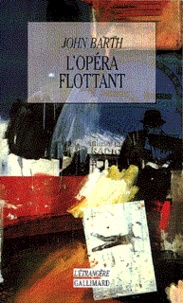 John Barth - L'opéra flottant.