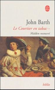 John Barth - Le Courtier en tabac Tome 2 : Malden recouvré.