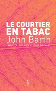 John Barth - Le courtier en tabac.