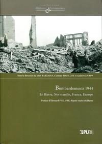 John Barzman et Corinne Bouillot - Bombardements 1944 - Le Havre, Normandie, France, Europe.