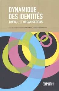 John Barzman et Christian Chevandier - Dynamique des identités - Travail et organisations.