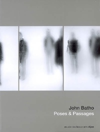 John Batho - Poses et Passages - Edition bilingue français-anglais.