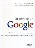 John Battelle - La révolution Google.