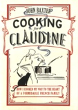 John Baxter - Cooking for Claudine.