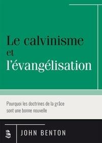 John Benton - Le calvinisme et l'évangélisation.