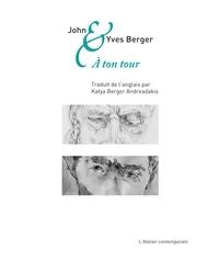John Berger et Yves Berger - A ton tour.