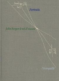 John Berger - John Berger à vol d'oiseau - Portraits.
