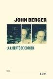 John Berger - La liberté de Corker.