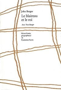 John Berger et Yves Berger - Le blaireau et le roi.