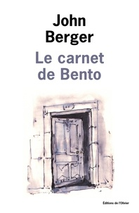 John Berger - Le carnet de Bento.