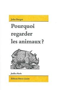 John Berger - Pourquoi regarder les animaux ?.